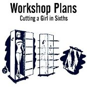 Cutting a Girl in Sixths - Abbotts Workshop Plans