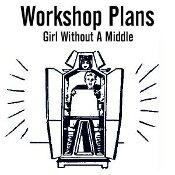 Girl Without A Middle - Osborne Workshop Plans