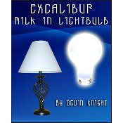 Excalibur Milk To Lightbulb by Devin Knight