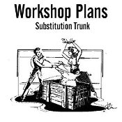 Substitution Trunk - Osborne Workshop Plans
