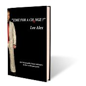 Time for a Change by Lee Alex