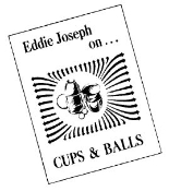 Eddie Joseph on Cups and Balls