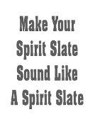 Spirit Slate Sound Effect