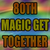 80TH ABBOTT MAGIC GET TOGETHER AUG 2-5