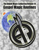 The Abbott Magic Collection Volume 10: Gospel Magic Routines