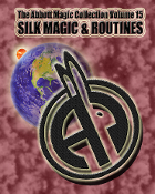 The Abbott Magic Collection Volume 15: Silk Magic & Routines