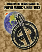 The Abbott Magic Collection Volume 16: Paper Magic & Routines